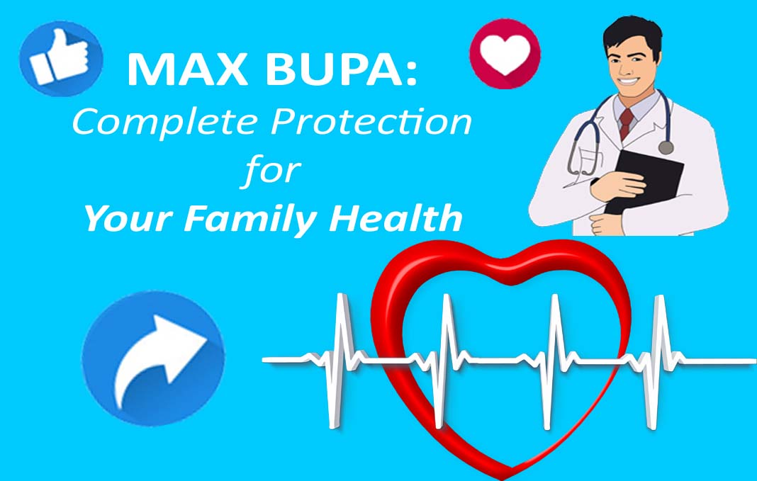 MAX BUPA Complete Protection for Your Family Health